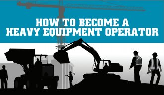 How To Become A Heavy Equipment Operator - Heavy Equipment