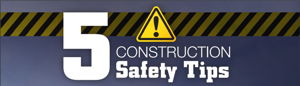 Five Construction Safety Tips