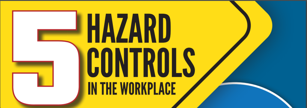 Five Hazard Controls in the Workplace